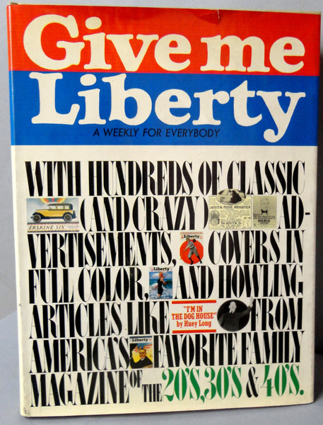 GIVE ME LIBERTY A Weekly for Everybody Hundreds of Classic & Crazy Advertisements From America's Favorite Family Magazine 1920's 30's 40's