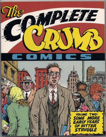 The Complete CRUMB Comics #2 Some More Early Years of Bitter Struggle 1st Editiion 1st Printing Fantagraphics Softcover R Robert Crumb