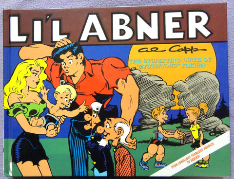 Al Capp L'IL ABNER #19 The Stupefying Birth of Mysterious Yokum Fearless Fosdick TV Show Hardcover Kitchen Sink Newspaper Daily Comic Strips