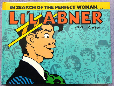 Al Capp L'IL ABNER #16 In Search of the Perfect WOMAN Hardcover Kitchen Sink Newspaper Daily Comic Strips Collection