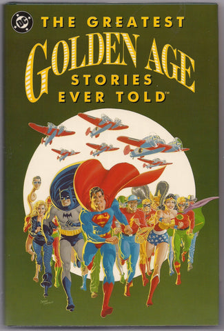 DC Comics The Greatest GOLDEN AGE Stories Ever Told Hardcover 1st Ptinting Like New 1940's Batman Superman Atom Flash Justice Society Arrow