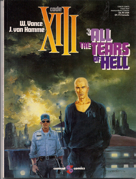 Code XIII #3 All the Tears of Hell by William Vance & Jean Van Hamme Val Kilmer Stephen Dorff