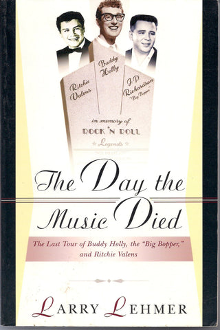 The Day the Music Died The Last Tour, Larry Lehmer,Book, Buddy HOLLY Ritchie VALENS The Big Bopper Rock and Roll Music History