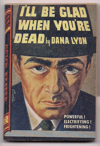 I'll Be Glad When You're Dead Dana Lyon Royce Quick Readers #132 Trashy Crime Pulp Fiction 1945