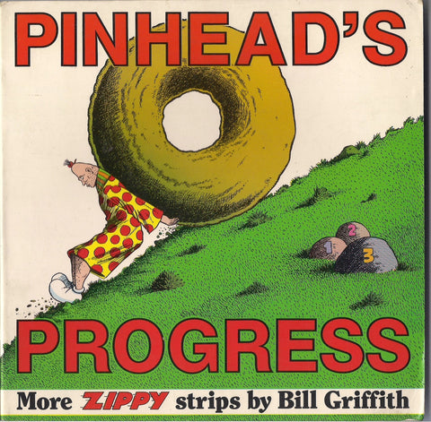 Pinhead's Progress ZIPPY the PINHEAD Underground Comix Collection Bill Griffith