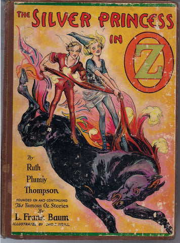 Silver Princess in OZ L FRANK BAUM Ruth Plumly Thompson John R. Neill Reilly & Lee 1938 Classic Children's Illustrated Fantasy