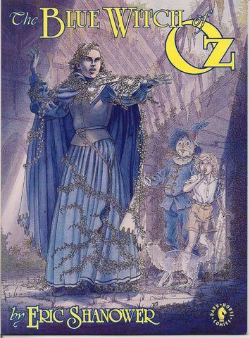 The Blue Witch of OZ Eric Shanower Signed Dark Horse Comics Graphic Novel 1992 Continuing & Re-Imaginging the L FRANK BAUM Fantasy Universe