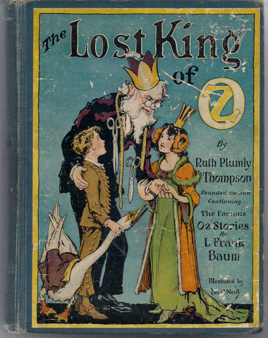 Lost King of OZ L FRANK BAUM Ruth Plumly Thompson John R. Neill Reilly & Lee 1925 Classic Children's Illustrated Fantasy