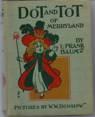Dot and Tot of MERRYLAND L FRANK BAUM W W Denslow 1901 Donohue Classic Children's Illustrated Fantasy
