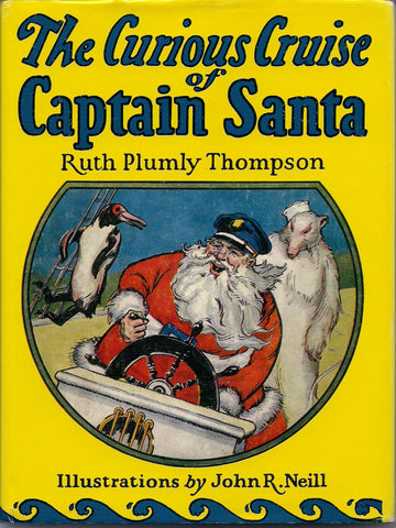 Curious Cruise of Santa Jno John R Neill Children's Illustrated Christmas Santa Claus Fantasy Novel by latter author of Wizard of Oz