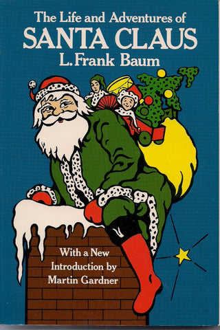 Life and Adventures of Santa Claus L FRANK BAUM Martin Gardner Mary C Clark Children's Illustrated Fantasy Novel by author of Wizard of Oz