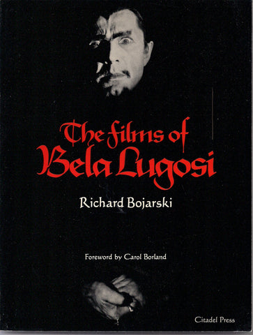 The Films of BELA LUGOSI Dracula Vampires Horror B Movies Ed Wood Boris Karloff Carol Borland Tod Browning Universal Studios Monsters