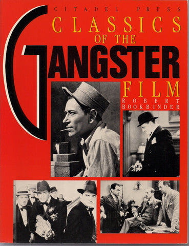 Classics of the GANGSTER FILM Film Noir B Movies Scarface Godfather White Heat Raymond Chandler Bogart Cagney Veronica Lake John Garfield