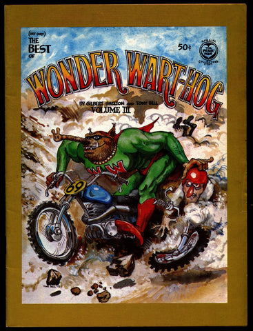Not Only the BEST of WONDER WARTHOG #3 1st Gilbert Shelton Tony Bell Superhero Dope Drugs Sex Psychedelic Underground *