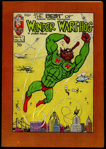 Not Only the BEST of WONDER WARTHOG #1 1st Gilbert Shelton Superhero Dope Drugs Sex Psychedelic Underground *
