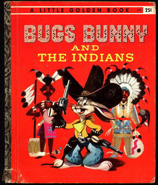 BUGS BUNNY and the Indians Warner Bros Cartoon Illustrated Little Golden Book 430 Childrens Kids Book