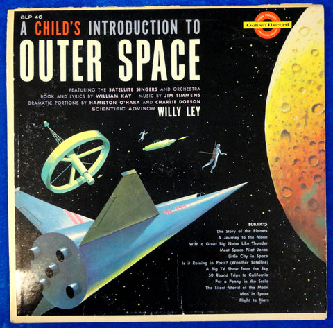 "A Child's Introduction to OUTER SPACE Willy Ley 1959 ""Meet Space Pilot Jones"" Jim Timmens Childrens Kids 33 1/3 RPM 12"" Album Golden Records"