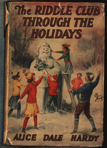 The Riddle Club Through the Holidays, Alice Dale Hardy, Josephine Lawrence, NY:  Grosset and Dunlap, 1924 Grosset & Dunlap, Hardcover