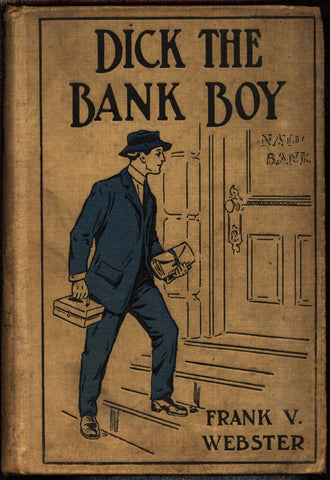 Dick the Bank Boy, Or a Missing Fortune, Frank V. Webster, Cupples and Leon, 1911, Stratemeyer Syndicate, Hardcover