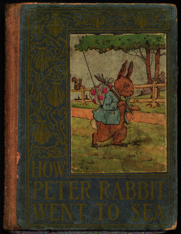 How Peter Rabbit Went to Sea, Duff Graham, Flopsy, Mopsy & Cotton-Tail, Henry Altemus Company, Philadelphia, 1917,Hardcover
