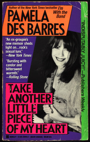"Take Another Little Piece of my Heart,Pamela Des Barres,""Sex, Drugs,and Rock & Roll!"" Prince, the Sex Pistols,"