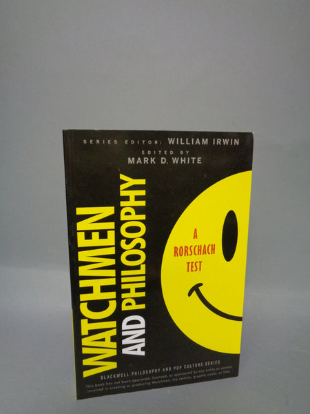Alan Moore,WATCHMEN and Philosophy: A Rorschach Test,Blackwell Philosophy Pop Culture Series,Mark D. White, William Irwin