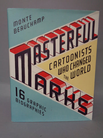 Masterful Marks:Cartoonists Who Changed the World,SUPERMAN,Kirby,Gorey,Dr Seuss,Charles Schulz,Hergé,Walt Disney,R Crumb,Chas Adams,Tintin