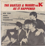 "Original, The BEATLES & MURRAY the K, As It Happened, BEATLEmania! 33 1/3 Rpm 7"" Single, Rockumentary,British Invasion, ,Rock and Roll Music"