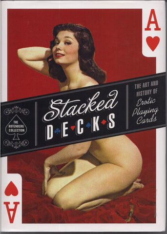 STACKED DECKS, Art & History of Pin-Up Playing Cards,Gil Elvgren,Al Moore,Joyce Ballentine,Earl MacPherson