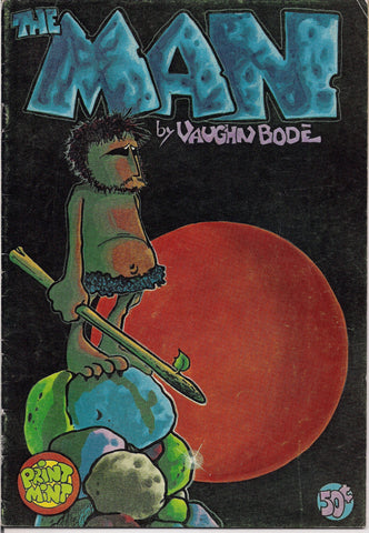 the MAN, Second Edition, 1st Print Mint, Vaughn Bodē, BODE,Mature, Psychedelic Hippy Underground Comix