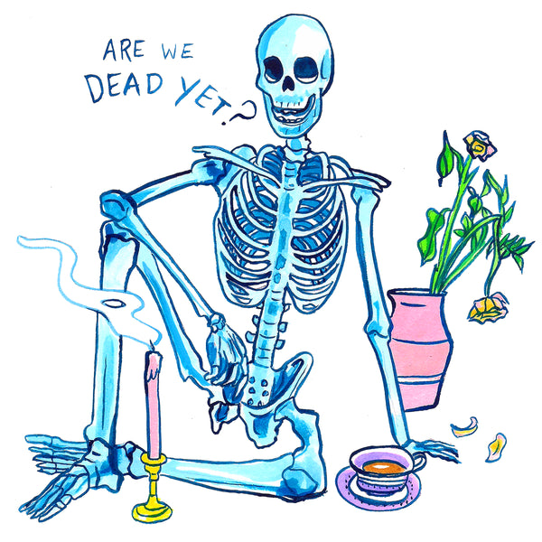 ARE WE DEAD YET?