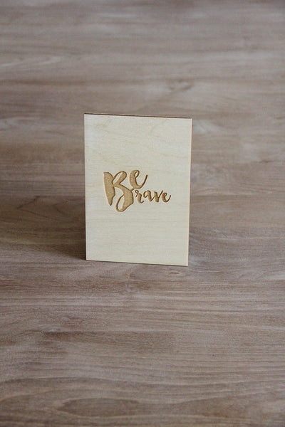 Be Brave 4 x 6 Frameable Wood Art