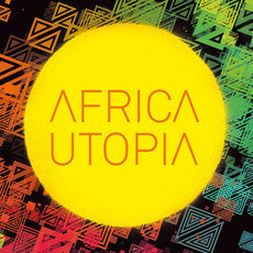 Africa Utopia 2017 July 15th & 16th