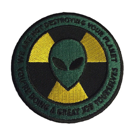 Alien Warning We Are Not Destroying Your Planet Embroidered Iron On Green Patch
