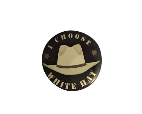 I Choose White Hat Westworld Metal Button