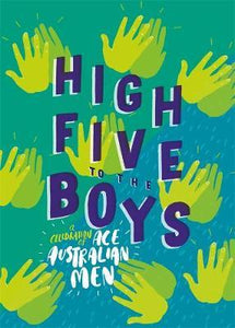 Hardie Grant Books High Five to the Boys: A Celebration of Ace Australian Men Book -Books