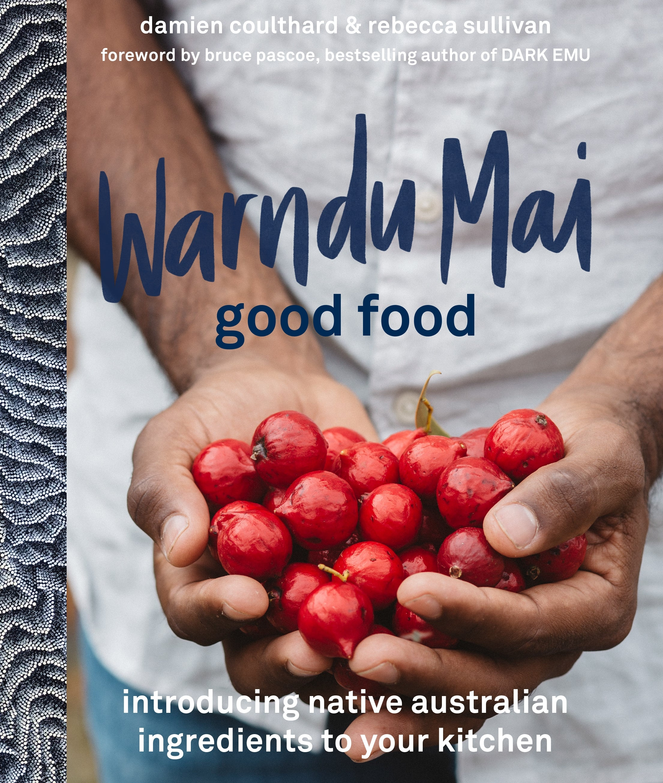 Hardie Grant Books Warndu Mai -Recipe book