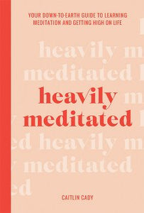 Hardie Grant Books - Heavily Meditated - last minute gift idea - melbourne