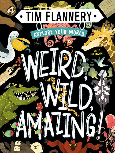 Hardie Grant Books Explore Your World: Weird, Wild Amazing! -Book
