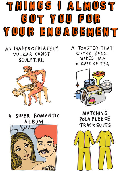 Things I almost got you for your engagement
