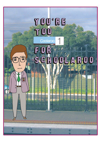 Able and Game You're Too Coolaroo For Schoolaroo -Cards Melbourne