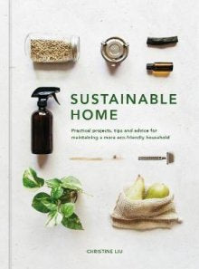 Hardie Grant Books - Sustainable Home: Practical projects, tips and advice for maintaining a more eco-friendly household - last minute gift idea - melbourne