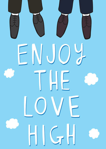 Enjoy the love high - boy
