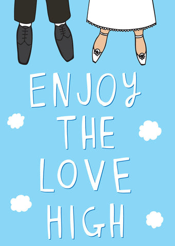 Enjoy the love high - straight