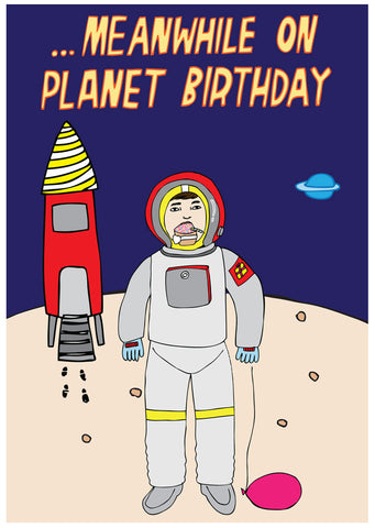 ...Meanwhile On Planet Birthday - last minute gift idea