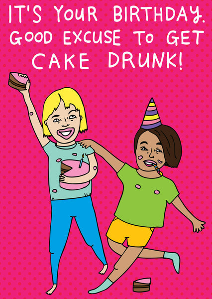 Able and Game It's your birthday. Good excuse to get cake drunk! -Cards Melbourne