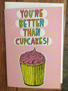 Able and Game You're better than cupcakes -Cards