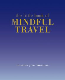 Little Book of Mindful Travel, The - Pookipoiga