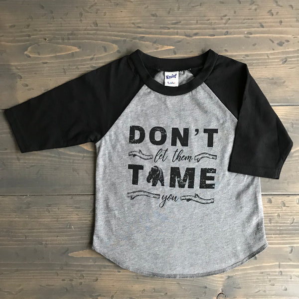 5T Raglan Tee {don't let them tame you}