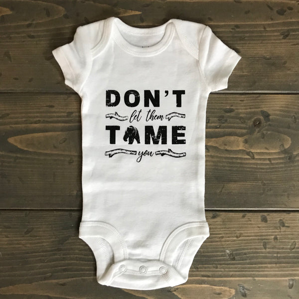 Onesie {don't let them tame you}